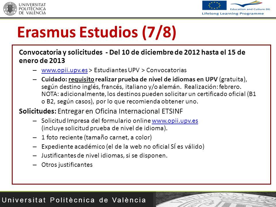 Universitat Politècnica de València Convocatoria y solicitudes - Del 10 de diciembre de 2012 hasta el 15 de enero de 2013 – www.opii.upv.es > Estudian
