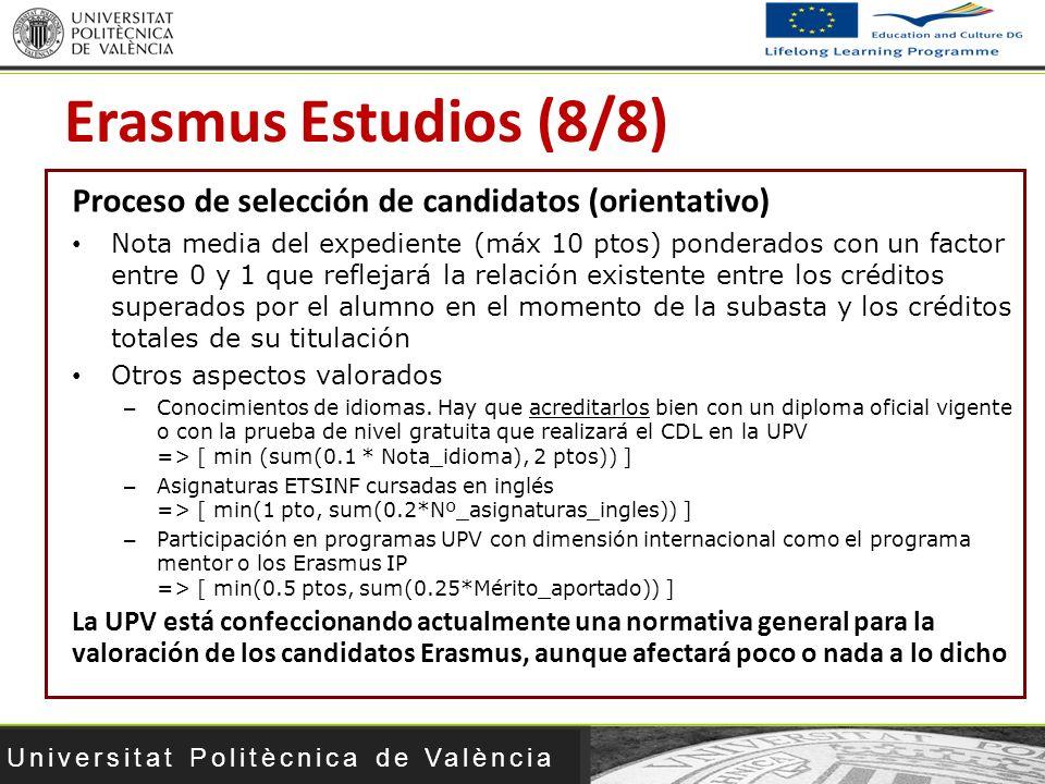Universitat Politècnica de València Proceso de selección de candidatos (orientativo) Nota media del expediente (máx 10 ptos) ponderados con un factor