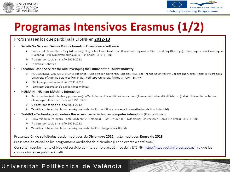 Universitat Politècnica de València Programas en los que participa la ETSINF en 2012-13 SaSeRoS – Safe and Secure Robots based on Open Source Software