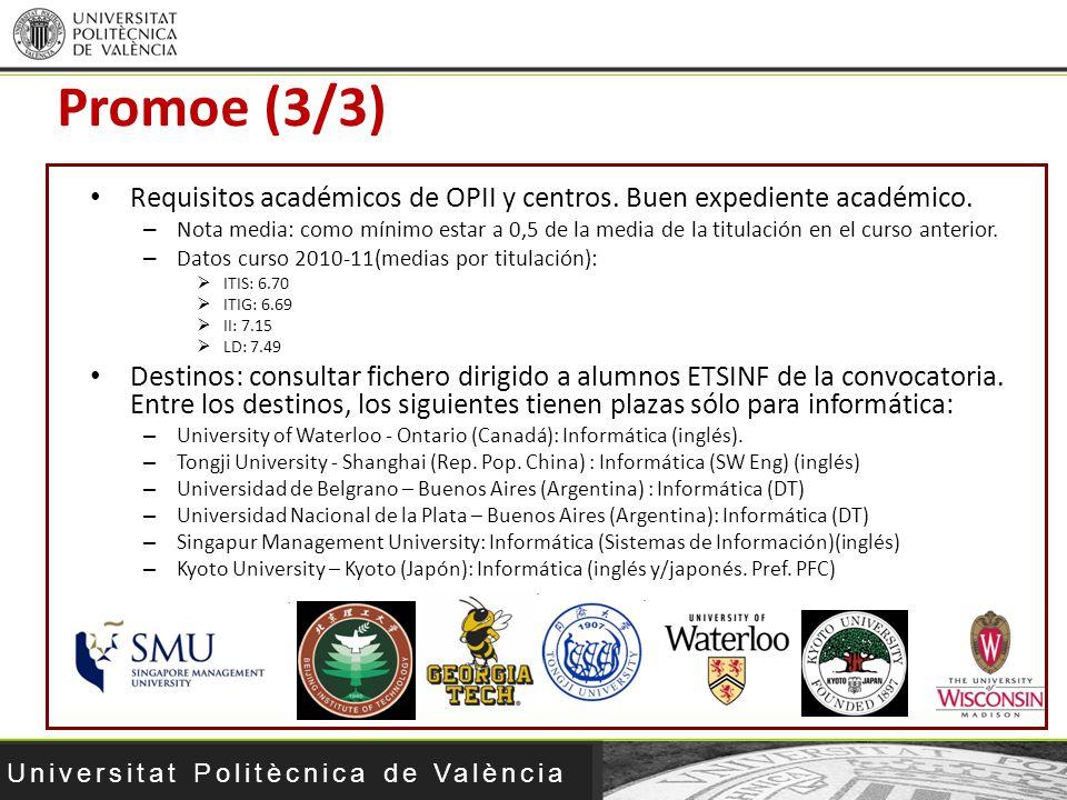 Universitat Politècnica de València Requisitos académicos de OPII y centros. Buen expediente académico. – Nota media: como mínimo estar a 0,5 de la me