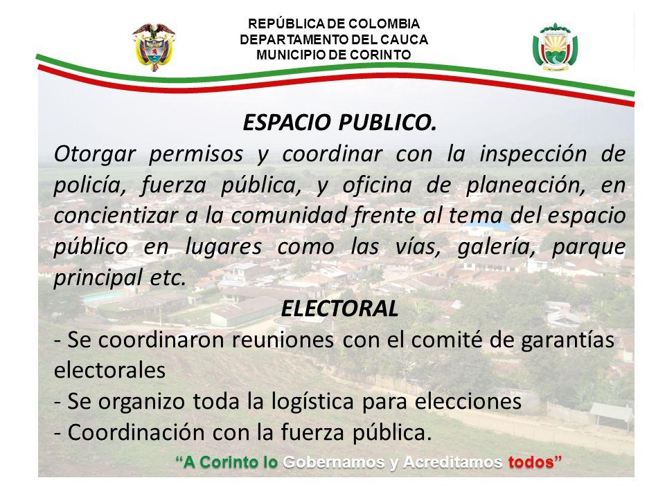 REPÚBLICA DE COLOMBIA DEPARTAMENTO DEL CAUCA MUNICIPIO DE CORINTO A Corinto lo Gobernamos y Acreditamos todos ESPACIO PUBLICO.