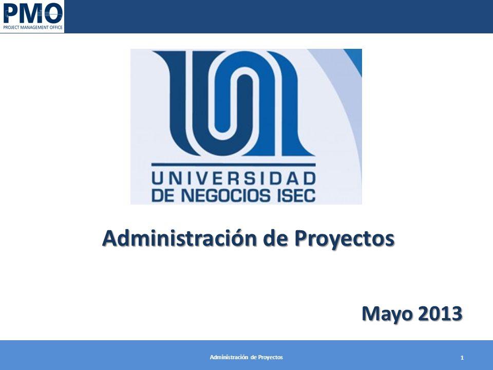 Administración de Proyectos 1 Mayo 2013