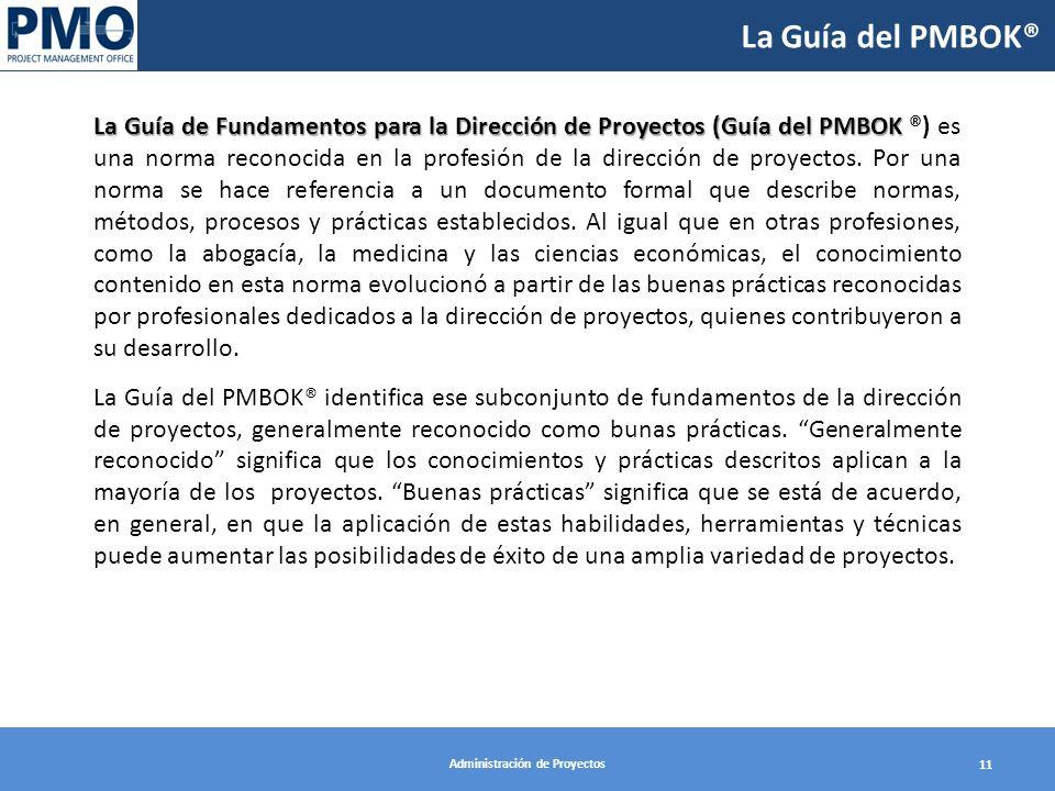 Administración de Proyectos 11 La Guía del PMBOK® La Guía de Fundamentos para la Dirección de Proyectos (Guía del PMBOK La Guía de Fundamentos para la