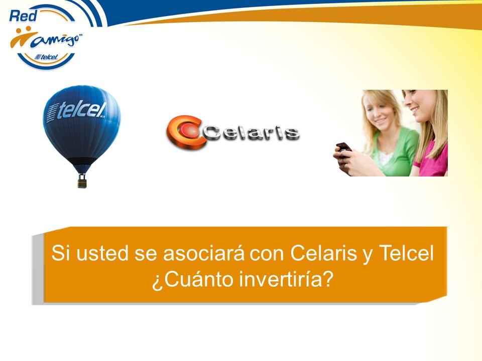 Si usted se asociará con Celaris y Telcel ¿Cuánto invertiría?