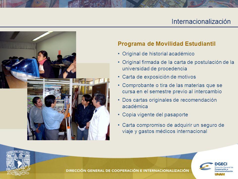 Internacionalización Programa de Movilidad Estudiantil Original de historial académico Original firmada de la carta de postulación de la universidad d