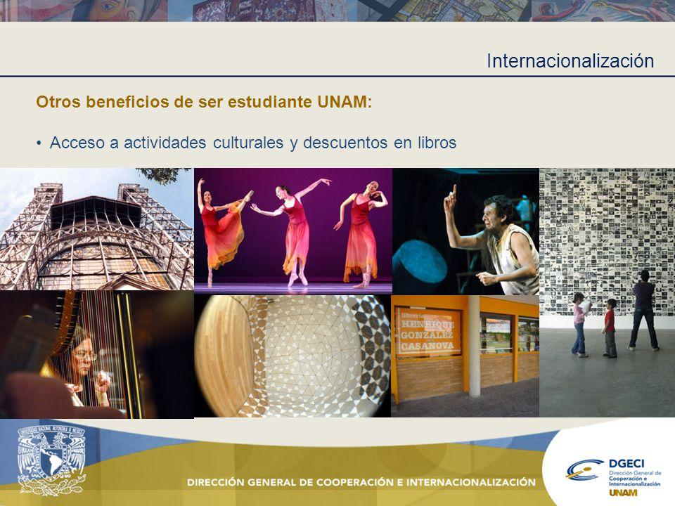 Internacionalización Otros beneficios de ser estudiante UNAM: Acceso a actividades culturales y descuentos en libros