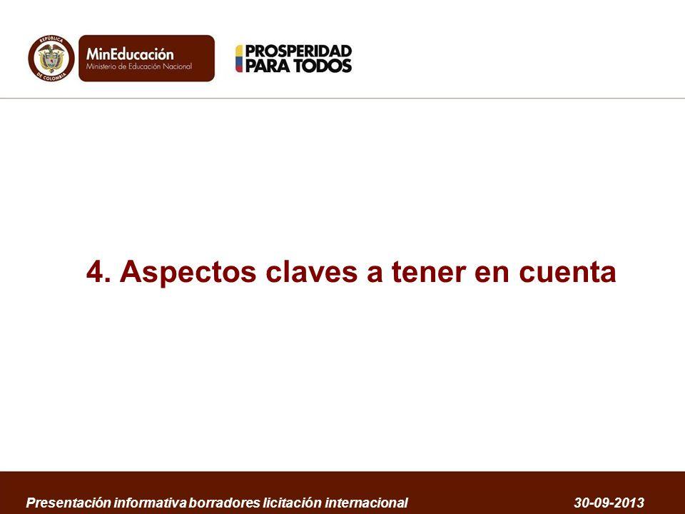 4. Aspectos claves a tener en cuenta Presentación informativa borradores licitación internacional 30-09-2013