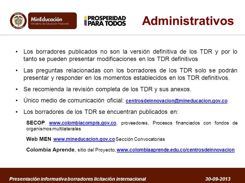 Administrativos Los borradores publicados no son la versión definitiva de los TDR y por lo tanto se pueden presentar modificaciones en los TDR definit