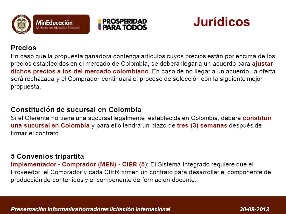 Precios En caso que la propuesta ganadora contenga artículos cuyos precios están por encima de los precios establecidos en el mercado de Colombia, se