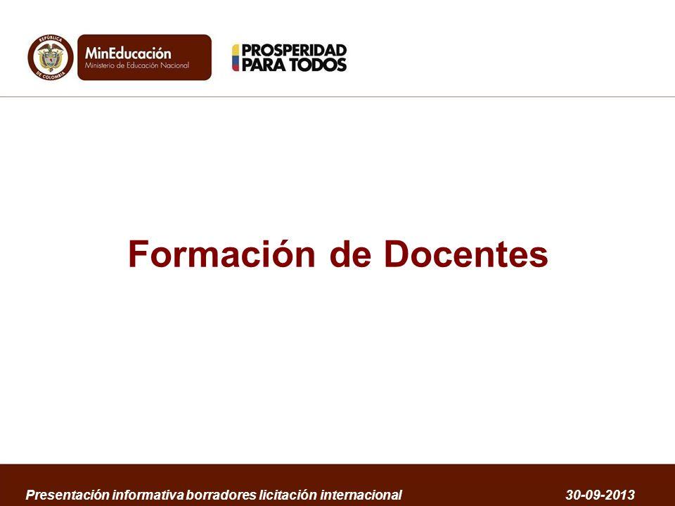 Formación de Docentes Presentación informativa borradores licitación internacional 30-09-2013
