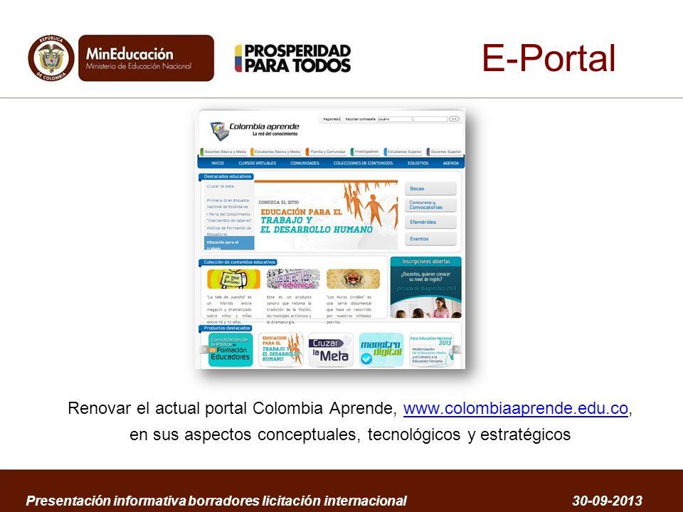 E-Portal Renovar el actual portal Colombia Aprende, www.colombiaaprende.edu.co,www.colombiaaprende.edu.co en sus aspectos conceptuales, tecnológicos y