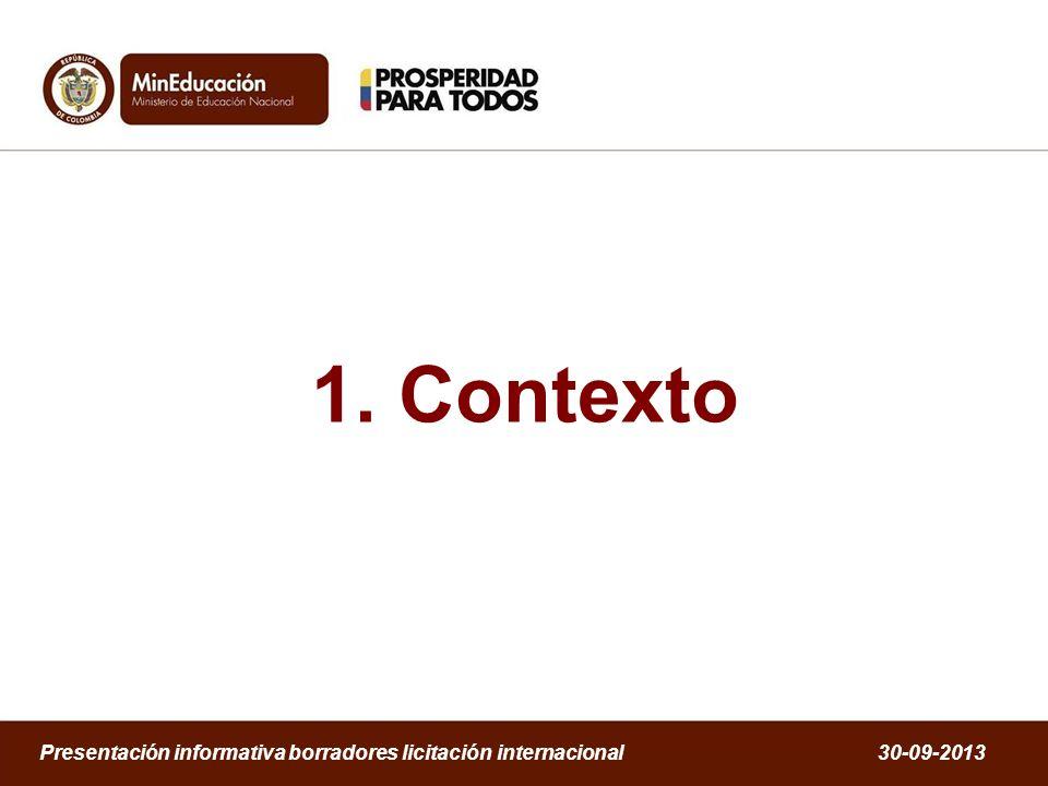 Énfasis de la Política Educativa Calidad Primera Infancia Cierre de Brechas Pertinencia – Innovación Modelo de Gestión Presentación informativa borradores licitación internacional 30-09-2013
