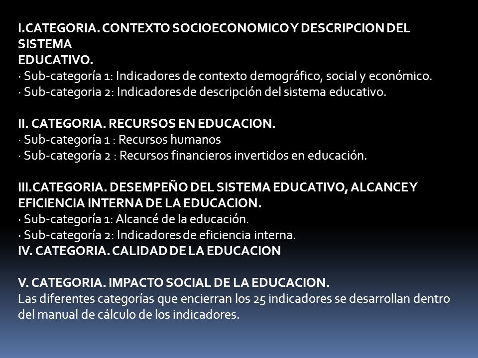 I.CATEGORIA. CONTEXTO SOCIOECONOMICO Y DESCRIPCION DEL SISTEMA EDUCATIVO.