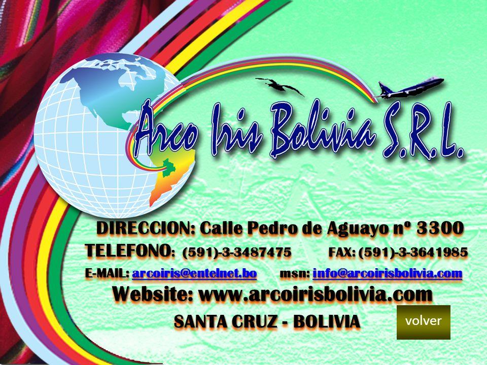 TELEFONO : (591)-3-3487475FAX: (591)-3-3641985 E-MAIL: arcoiris@entelnet.bomsn: info@arcoirisbolivia.com arcoiris@entelnet.boinfo@arcoirisbolivia.comarcoiris@entelnet.boinfo@arcoirisbolivia.com E-MAIL: arcoiris@entelnet.bomsn: info@arcoirisbolivia.com arcoiris@entelnet.boinfo@arcoirisbolivia.comarcoiris@entelnet.boinfo@arcoirisbolivia.com Website: www.arcoirisbolivia.com SANTA CRUZ - BOLIVIA