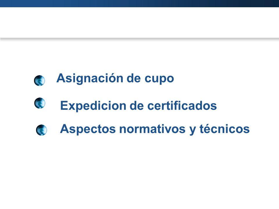 Expedicion de certificados Aspectos normativos y técnicos Asignación de cupo