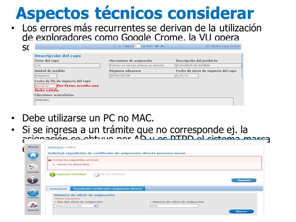 Aspectos técnicos considerar Los errores más recurrentes se derivan de la utilización de exploradores como Google Crome, la VU opera solamente en Inte
