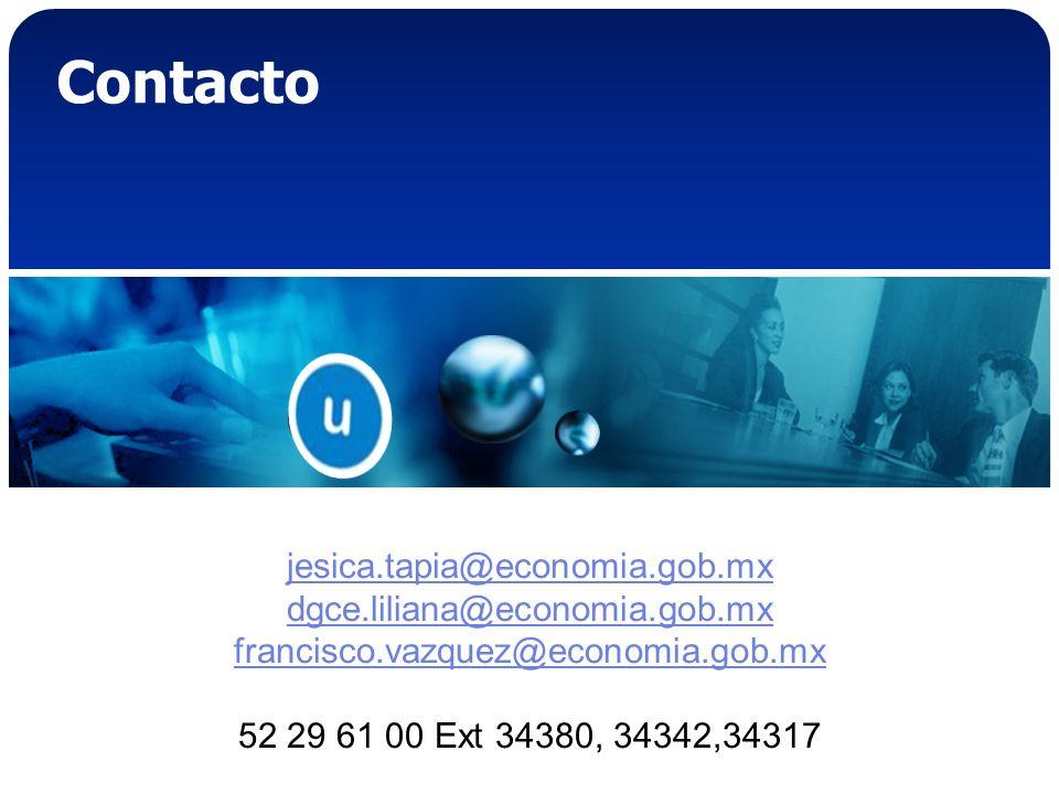 jesica.tapia@economia.gob.mx dgce.liliana@economia.gob.mx francisco.vazquez@economia.gob.mx 52 29 61 00 Ext 34380, 34342,34317 Contacto