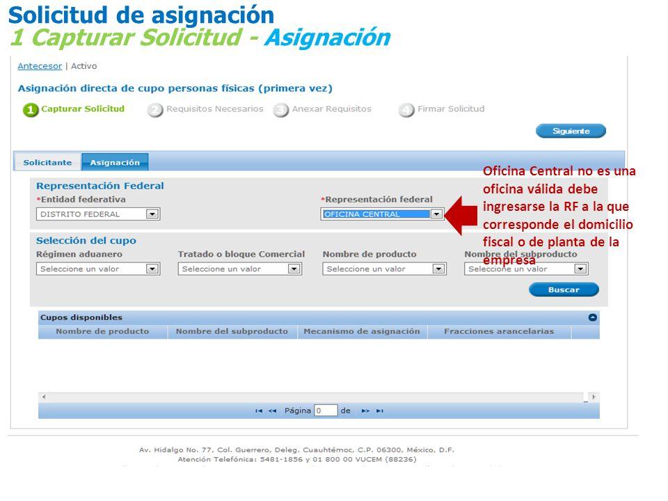Solicitud de asignación 1 Capturar Solicitud - Asignación Oficina Central no es una oficina válida debe ingresarse la RF a la que corresponde el domic