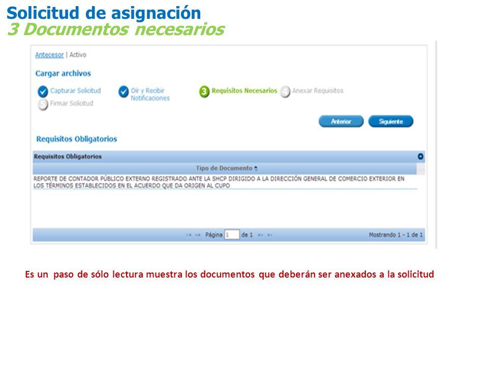 Solicitud de asignación 3 Documentos necesarios Es un paso de sólo lectura muestra los documentos que deberán ser anexados a la solicitud
