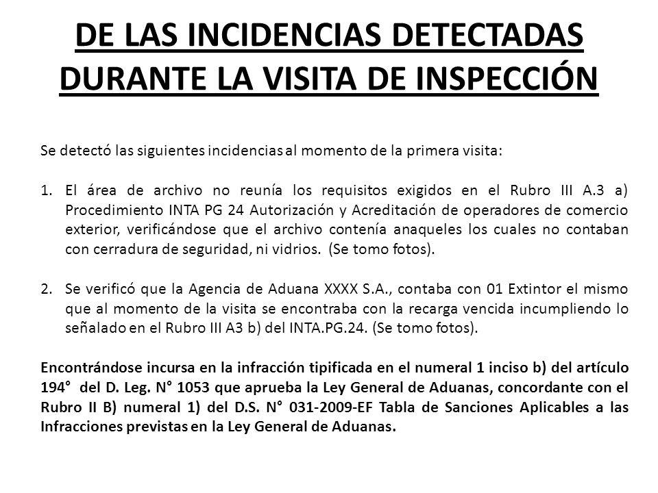 DE LAS INCIDENCIAS DETECTADAS DURANTE LA VISITA DE INSPECCIÓN Se detectó las siguientes incidencias al momento de la primera visita: 1.El área de arch
