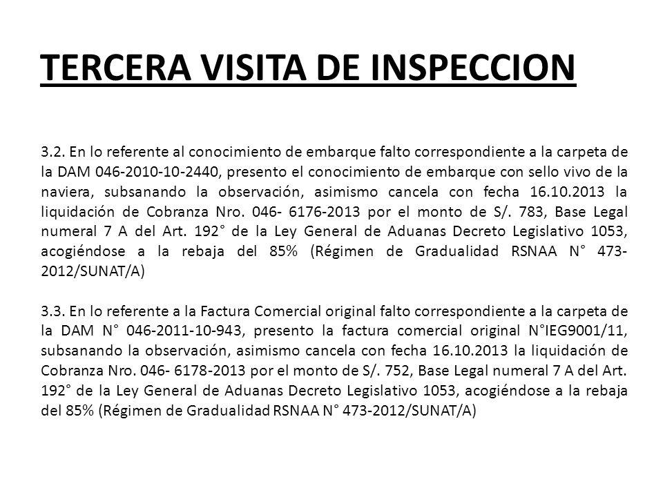 TERCERA VISITA DE INSPECCION 3.2. En lo referente al conocimiento de embarque falto correspondiente a la carpeta de la DAM 046-2010-10-2440, presento