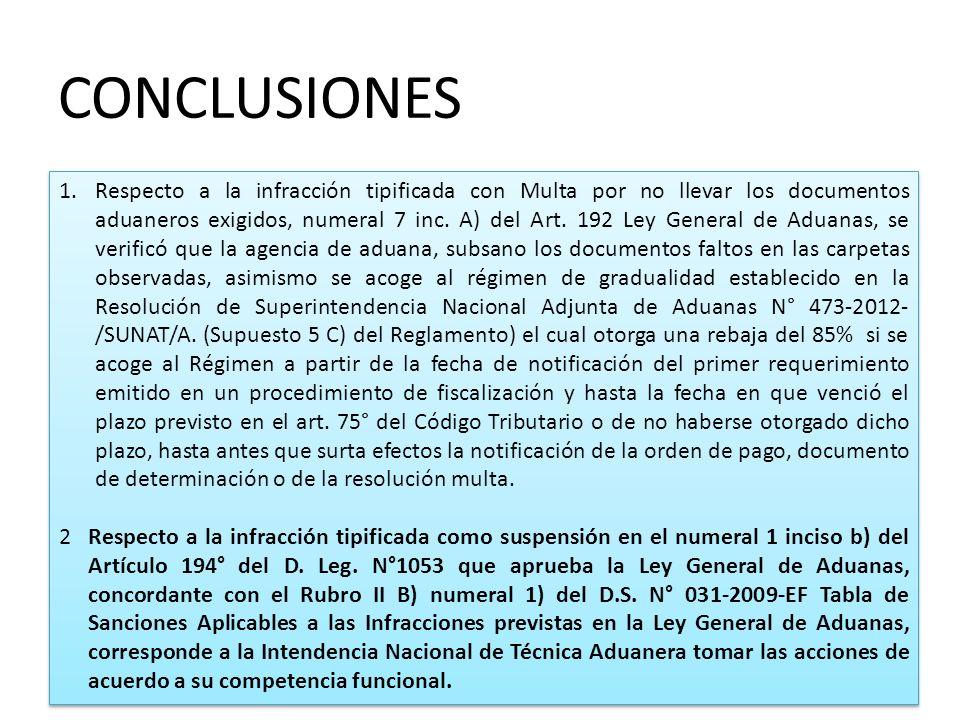 CONCLUSIONES 1.Respecto a la infracción tipificada con Multa por no llevar los documentos aduaneros exigidos, numeral 7 inc. A) del Art. 192 Ley Gener