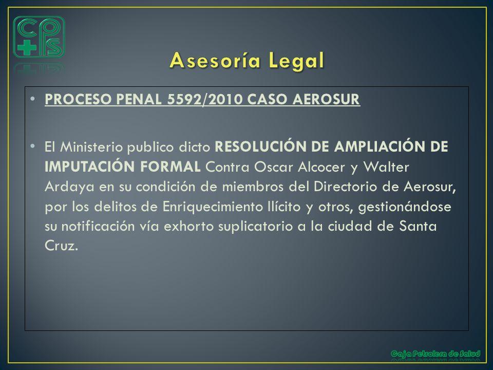 PROCESO PENAL 5592/2010 CASO AEROSUR El Ministerio publico dicto RESOLUCIÓN DE AMPLIACIÓN DE IMPUTACIÓN FORMAL Contra Oscar Alcocer y Walter Ardaya en