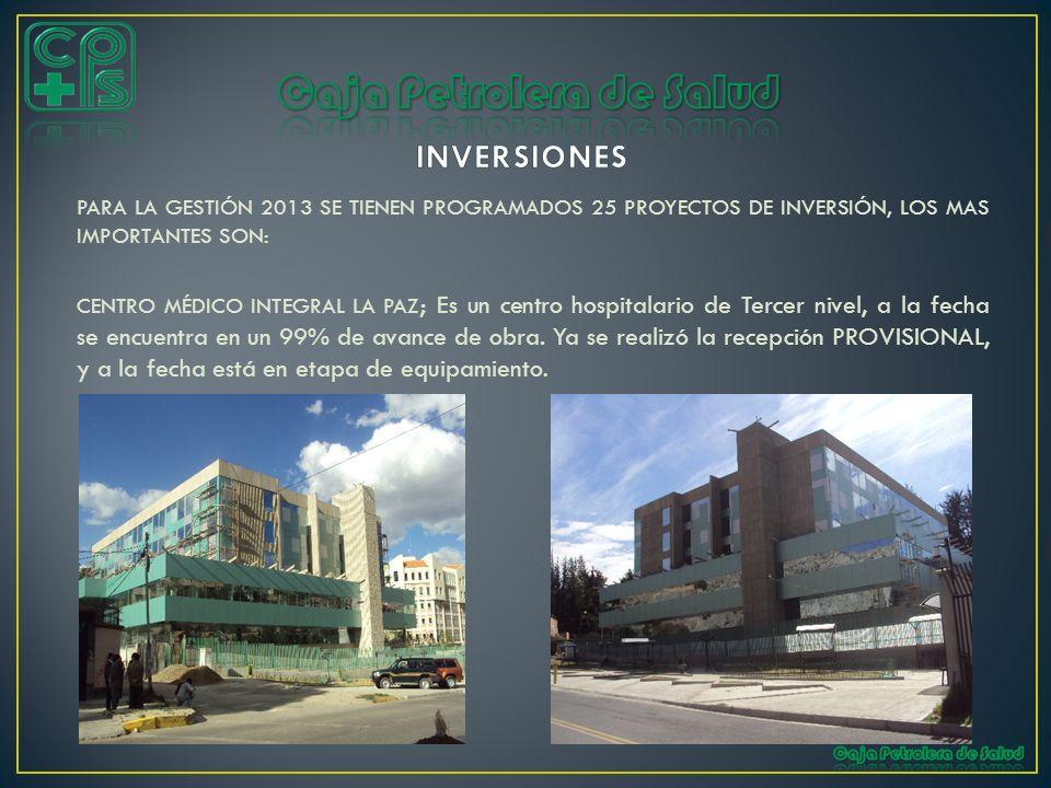PARA LA GESTIÓN 2013 SE TIENEN PROGRAMADOS 25 PROYECTOS DE INVERSIÓN, LOS MAS IMPORTANTES SON: CENTRO MÉDICO INTEGRAL LA PAZ ; Es un centro hospitalar