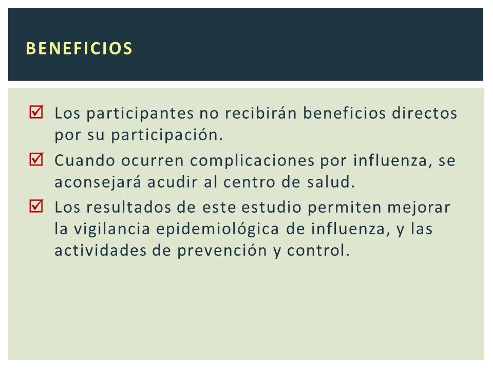 Los participantes no recibirán beneficios directos por su participación.