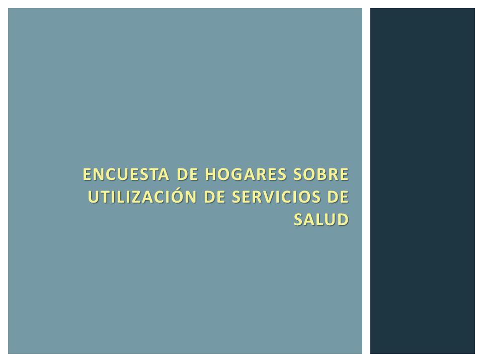 ENCUESTA DE HOGARES SOBRE UTILIZACIÓN DE SERVICIOS DE SALUD