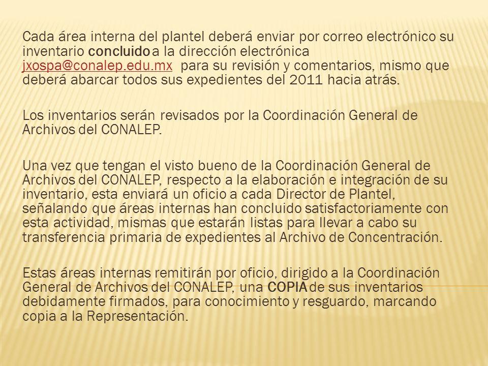 Cada área interna del plantel deberá enviar por correo electrónico su inventario concluido a la dirección electrónica jxospa@conalep.edu.mx para su re