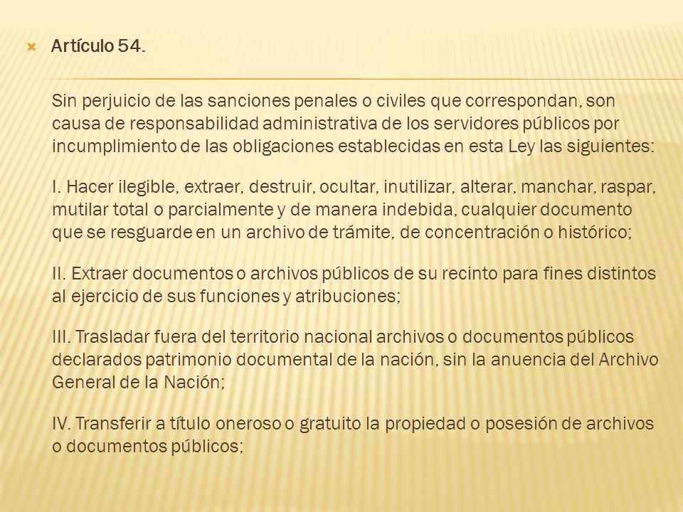 Artículo 54. Sin perjuicio de las sanciones penales o civiles que correspondan, son causa de responsabilidad administrativa de los servidores públicos