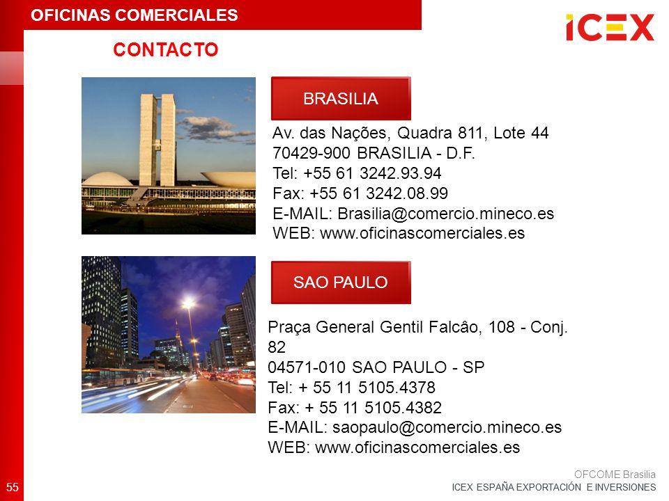 ICEX ESPAÑA EXPORTACIÓN E INVERSIONES 55 OFCOME Brasilia BRASILIA Av.