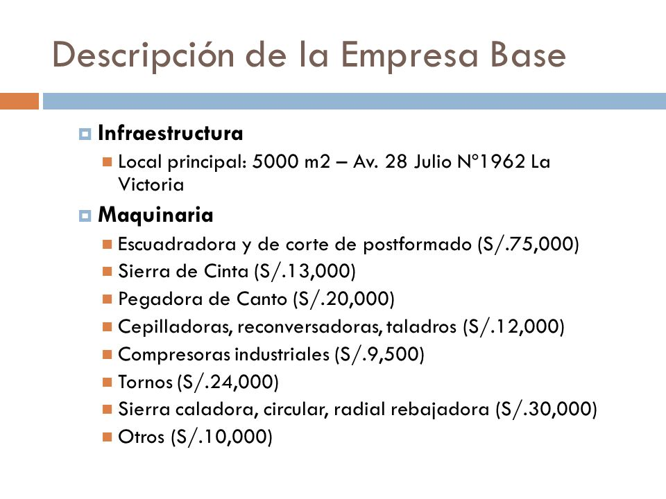 Descripción de la Empresa Base Infraestructura Local principal: 5000 m2 – Av.