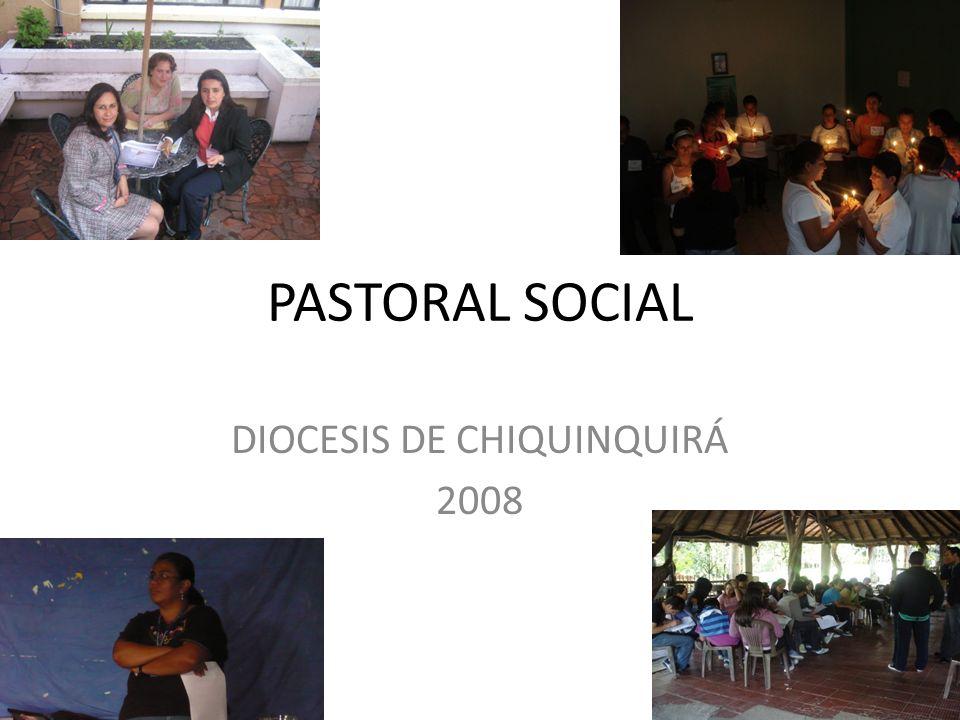 PASTORAL SOCIAL DIOCESIS DE CHIQUINQUIRÁ 2008