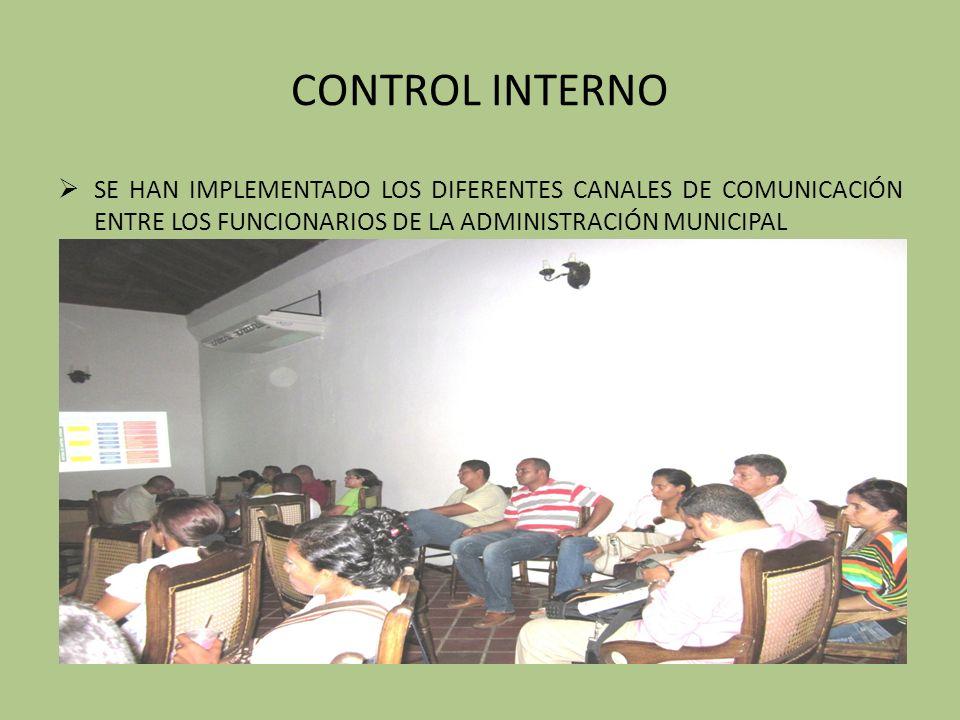 CONTROL INTERNO SE HAN IMPLEMENTADO LOS DIFERENTES CANALES DE COMUNICACIÓN ENTRE LOS FUNCIONARIOS DE LA ADMINISTRACIÓN MUNICIPAL