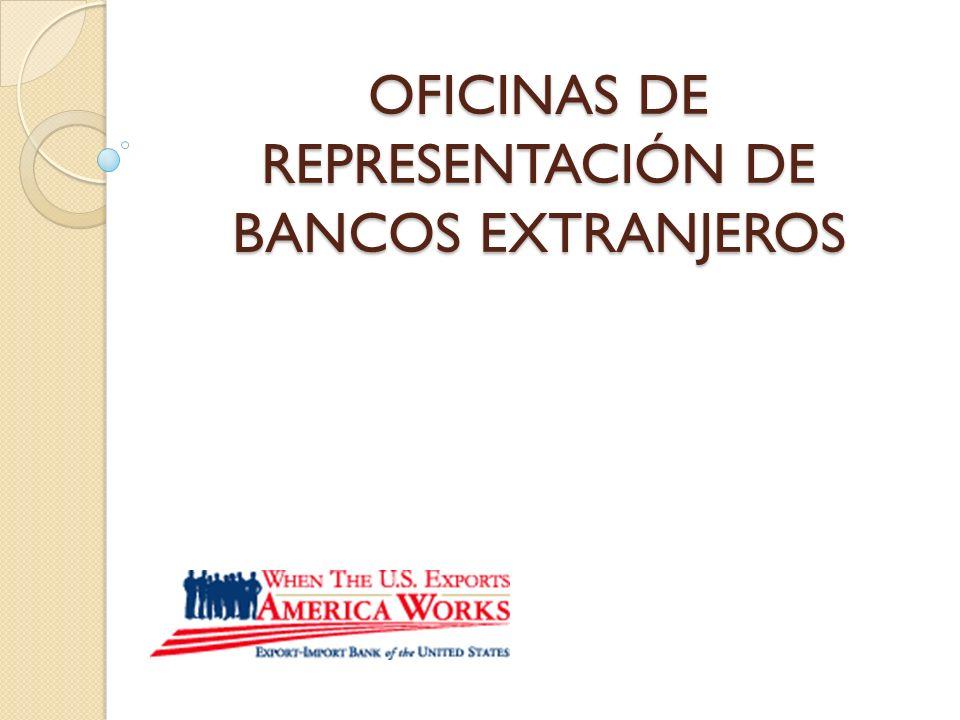 OFICINAS DE REPRESENTACIÓN DE BANCOS EXTRANJEROS