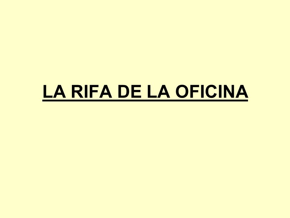 LA RIFA DE LA OFICINA