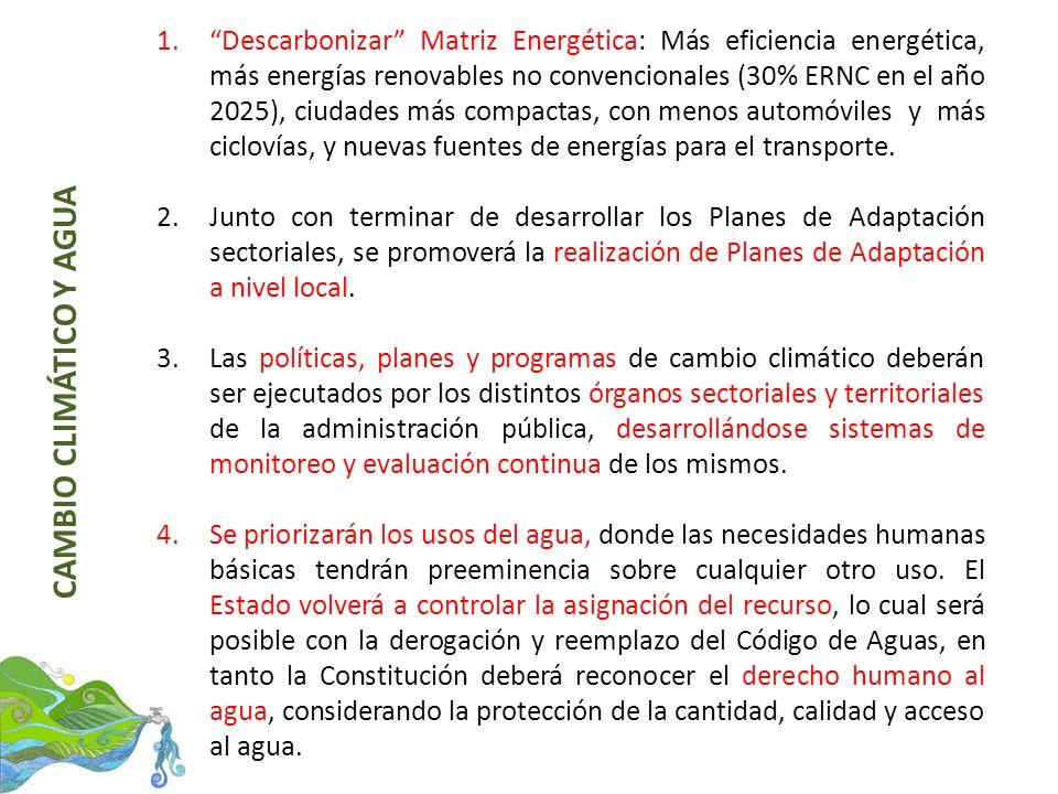 1.Descarbonizar Matriz Energética: Más eficiencia energética, más energías renovables no convencionales (30% ERNC en el año 2025), ciudades más compac