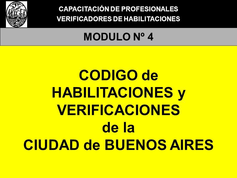 CAPACITACIÓN DE PROFESIONALES VERIFICADORES DE HABILITACIONES MODULO Nº 4 CODIGO de HABILITACIONES y VERIFICACIONES de la CIUDAD de BUENOS AIRES