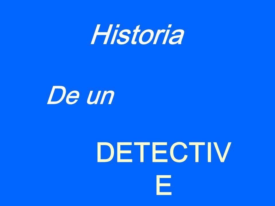 Historia De un DETECTIV E