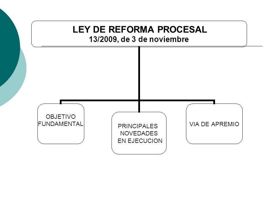Ley 13/09 de reforma de la legislación procesal Objetivo fundamental Distribuir competencias entre Jueces y tribunales, por un lado, y Secretarios judiciales por otro.