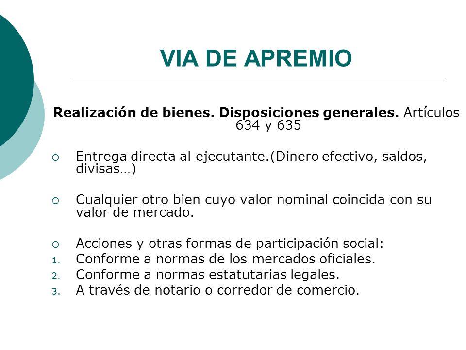 VIA DE APREMIO VALORACION DE BIENES Acuerdo de las partes Perito judicial.