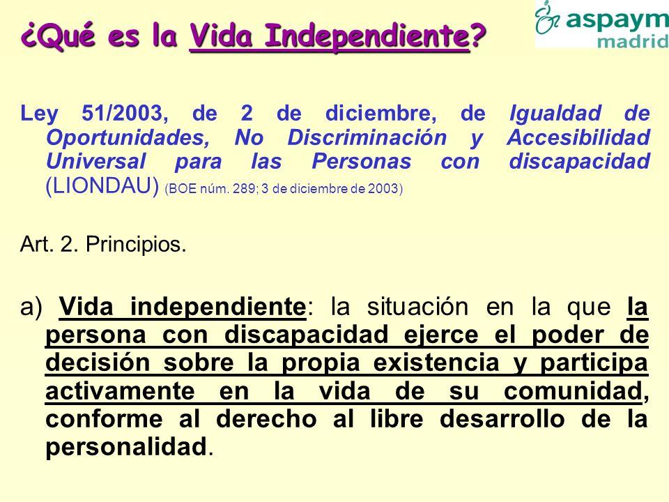 ¿Qué es la Vida Independiente? Ley 51/2003, de 2 de diciembre, de Igualdad de Oportunidades, No Discriminación y Accesibilidad Universal para las Pers
