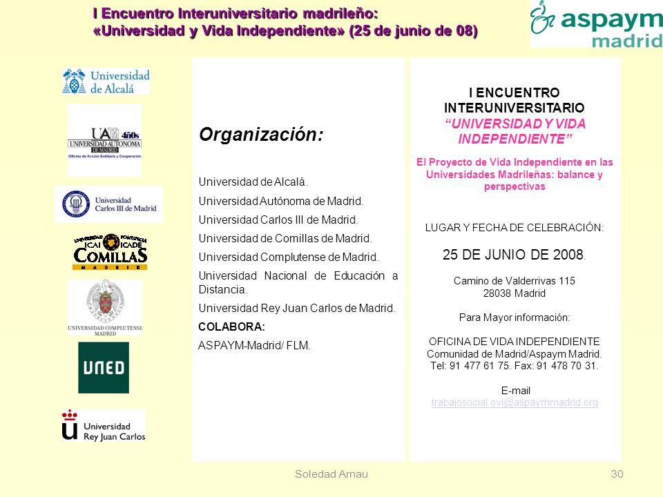 Soledad Arnau30 Organización: Universidad de Alcalá. Universidad Autónoma de Madrid. Universidad Carlos III de Madrid. Universidad de Comillas de Madr