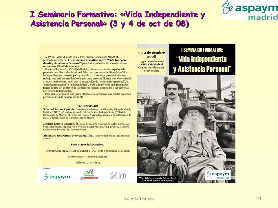 Soledad Arnau31 I Seminario Formativo: «Vida Independiente y Asistencia Personal» (3 y 4 de oct de 08)