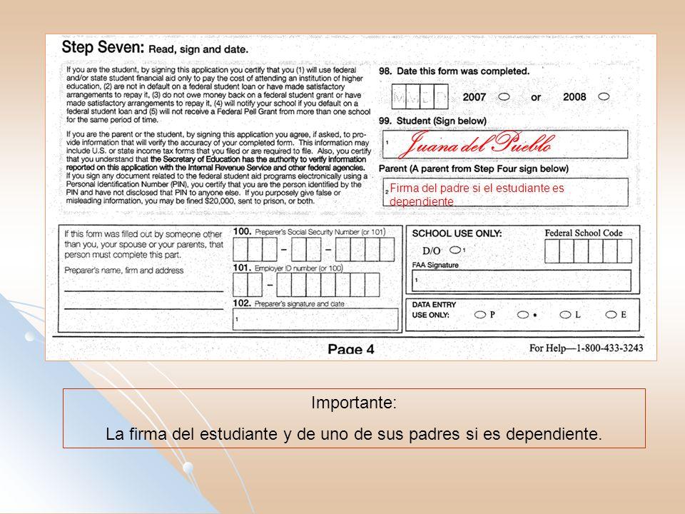 Juana del Pueblo Firma del padre si el estudiante es dependiente Importante: La firma del estudiante y de uno de sus padres si es dependiente.