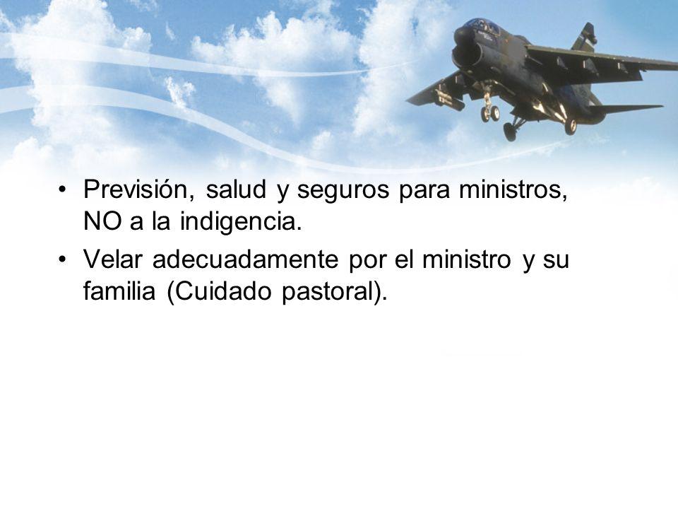 Previsión, salud y seguros para ministros, NO a la indigencia.