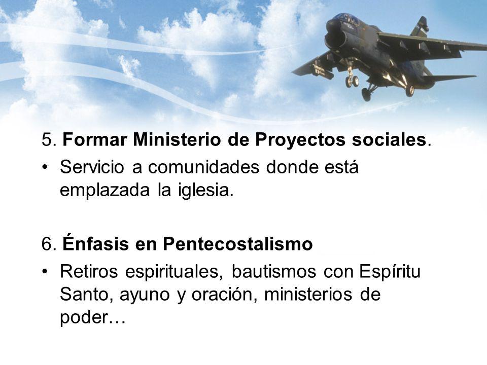 5. Formar Ministerio de Proyectos sociales.
