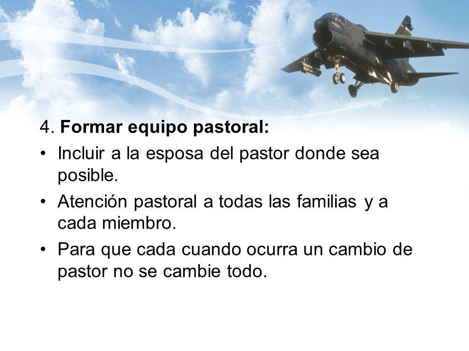 4. Formar equipo pastoral: Incluir a la esposa del pastor donde sea posible.